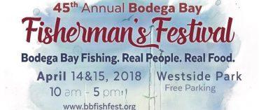45th Annual Bodega Bay Fisherman's Festival April 14-15th 2018