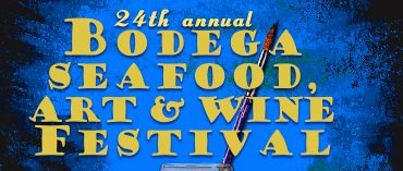 Bodega Seafood, Art & Wine Festival – August 25th & 26th